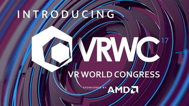 VRWC 2017已经确定明年4月举行 展会门票现已开售